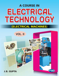 A Course in Electrical Technology-II