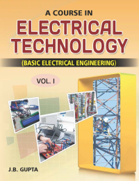 A Course in Electrical Technology-I