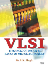 VLSI (Technology,Design & Basics of Microelectronics)