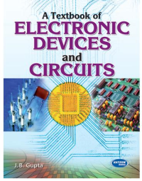 A Textbook of Electronic Devices & Circuits