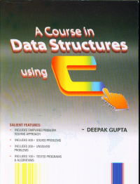 A Course in Data Structure using C