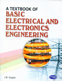A Textbook of Basic Electrical & Electronics Engineering