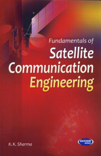 Fundamentals of Satellite Communication Engineering