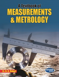 A Textbook of Measurements & Metrology