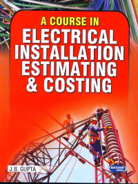 A Course in Electrical Installation Estimating & Costing