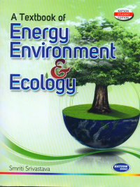 A Textbook of Energy Environment & Ecology