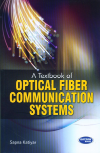 A Textbook of Optical Fiber Communication Systems