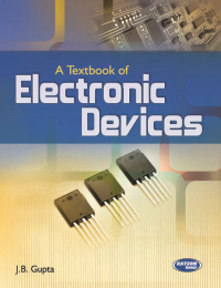 A Textbook of Electronic Devices