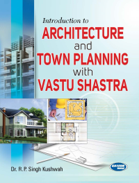 Introduction to Architecture and Town Planning with Vastu Shastra