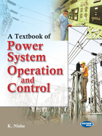 A Textbook of Power System Operation and Control