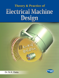 Theory & Performance of Electrical Machine Design