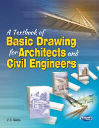 A Textbook of Basic Drawing for Architects and Civil Engineers