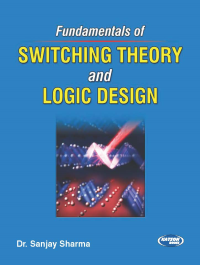 Fundamentals of Switching Theory & Logic Design