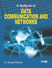 A Textbook of Data Communication and Networks