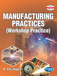 Manufacturing Practices (Workshop Practice)