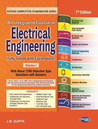 An Integrated Course in Electrical Engineering Volume-I (7th Revised Edition)