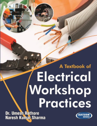A Textbook of Electrical Workshop Practices