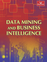 Data Mining and Business Intelligence (Bhavya Books)