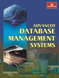 Advanced Database Management Systems (Bhavya Books)