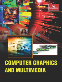 Computer Graphics and Multimedia (Bhavya Books)
